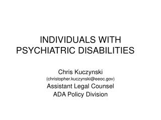 INDIVIDUALS WITH PSYCHIATRIC DISABILITIES