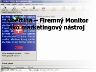 Albertina – Firemn ý  Monitor ako marketingový nástroj