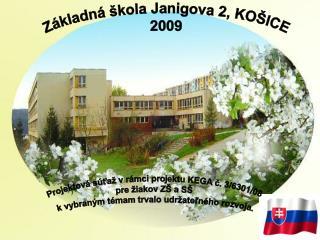 Základná škola Janigova 2, KOŠICE 2009