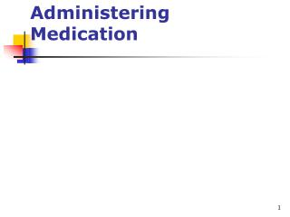 Administering Medication