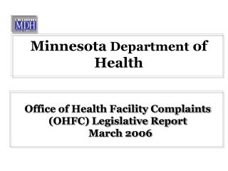 Office of Health Facility Complaints  OHFC Legislative Report   March 2006