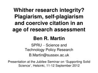 Ben R. Martin SPRU  –  Science and  Technology Policy Research B.Martin@sussex.ac.uk