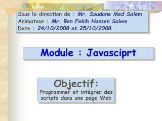 Objectif:  Programmer et intégrer des scripts dans une page Web