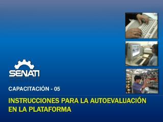 Instrucciones para la  AUTOevaluación  en la plataforma