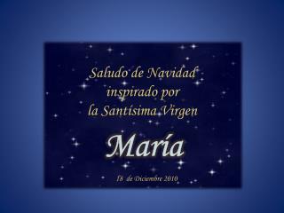Saludo de Navidad  inspirado por  la Santísima Virgen