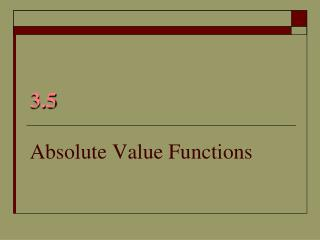 3.5  Absolute Value Functions