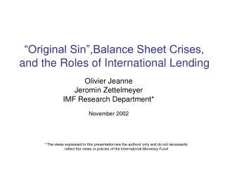 """Original Sin"",Balance Sheet Crises,  and the Roles of International Lending"