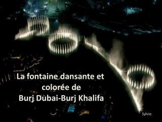 Lafontainedansanteet coloréede BurjDubai-BurjKhalifa