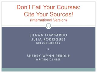Don't Fail Your Courses:  Cite Your Sources! (International Version)