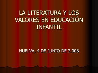 LA LITERATURA Y LOS VALORES EN EDUCACIÓN INFANTIL