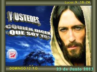 Lucas 9, 18-24