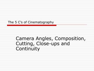 The 5 C's of Cinematography