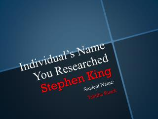 Individual's Name You Researched Stephen King