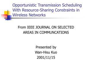 Opportunistic Transmission Scheduling With Resource-Sharing Constraints in Wireless Networks