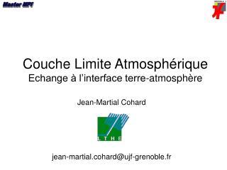 Couche Limite Atmosphérique Echange à l'interface terre-atmosphère