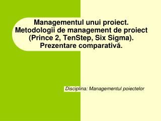 Disciplina: Managementul poiectelor