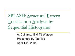 SPLASH:  S tructural  P attern  L ocalization  A nalysis by  S equential  H istograms