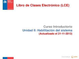 Curso Introductorio   Unidad II: Habilitación del sistema (Actualizado el 21-11-2013)