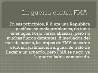 La guerra contra FMA
