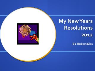 My New Years Resolutions 2012