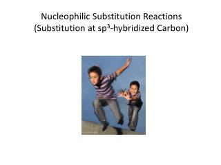 Nucleophilic Substitution Reactions Substitution at sp3-hybridized Carbon