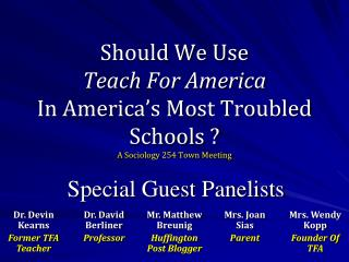 Should We Use  Teach For America In America's Most Troubled Schools ? A Sociology 254 Town Meeting