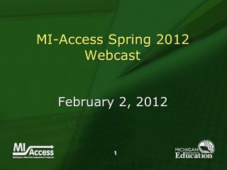 MI-Access Spring 2012 Webcast