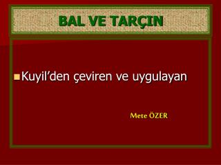 BAL VE TAR�IN