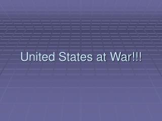 United States at War!!!