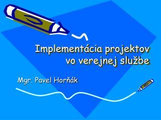 Implementácia projektov vo verejnej službe