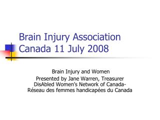 Brain Injury Association  Canada 11 July 2008