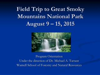 Field Trip to Great Smoky Mountains National Park  August 9 – 15, 2015