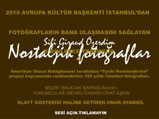2010 AVRUPA KÜLTÜR BAŞKENTİ İSTANBUL'DAN