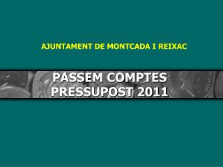 PASSEM COMPTES PRESSUPOST 2011