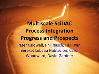 Multiscale SciDAC Process Integration  Progress and Prospects
