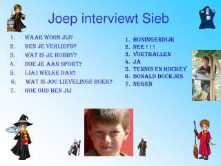 Joep interviewt Sieb
