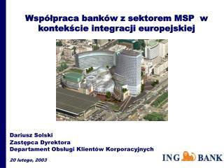 Współpraca banków z sektorem MSP  w kontekście integracji europejskiej