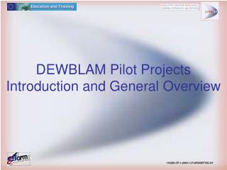 DEWBLAM Pilot Projects Introduction and General Overview