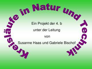 Ein Projekt der 4. b  unter der Leitung  von Susanne Haas und Gabriele Bischof