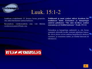 Luuk. 15:1-2