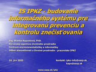 IS IPKZ - budovanie informačného systému pre integrovanú prevenciu a kontrolu znečisťovania
