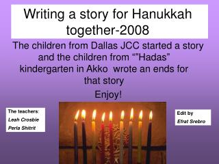 Writing a story for Hanukkah together-2008