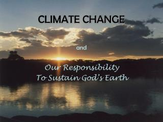 and Our Responsibility To Sustain God's Earth