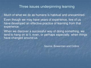 Three issues underpinning learning