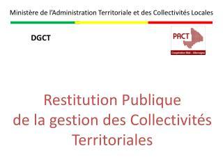 Restitution Publique  de la gestion des Collectivités Territoriales