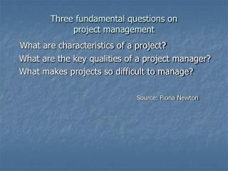 Three fundamental questions on  project management