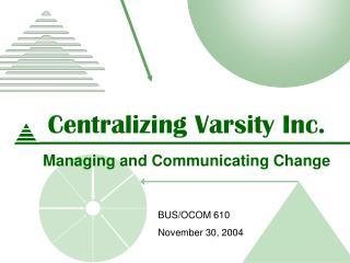 Centralizing Varsity Inc.