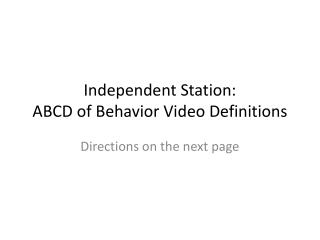 Independent Station:  ABCD of Behavior Video Definitions