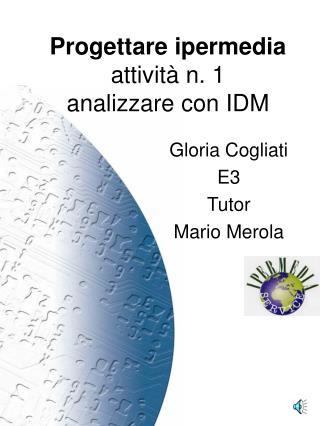 Progettare ipermedia attività n. 1  analizzare con IDM