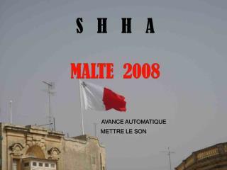 S   H   H   A MALTE  2008 AVANCE AUTOMATIQUE  METTRE LE SON